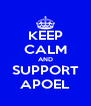 KEEP CALM AND SUPPORT APOEL - Personalised Poster A4 size