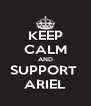 KEEP CALM AND SUPPORT  ARIEL - Personalised Poster A4 size