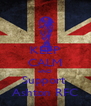 KEEP CALM AND Support  Ashton RFC - Personalised Poster A4 size