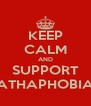 KEEP CALM AND SUPPORT ATHAPHOBIA - Personalised Poster A4 size