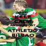 KEEP CALM AND SUPPORT ATHLETIC BILBAO - Personalised Poster A4 size