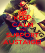 KEEP CALM AND SUPPORT AUSTAIGE! - Personalised Poster A4 size