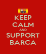 KEEP CALM AND SUPPORT BARCA - Personalised Poster A4 size