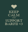 KEEP CALM AND SUPPORT BARFII <3 - Personalised Poster A4 size