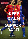 KEEP CALM AND SUPPORT BASEL - Personalised Poster A4 size