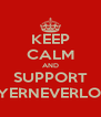 KEEP CALM AND SUPPORT BAYERNEVERLOSIN - Personalised Poster A4 size