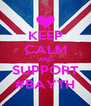 KEEP CALM AND SUPPORT #BAYTH - Personalised Poster A4 size