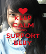 KEEP CALM AND SUPPORT BEBY - Personalised Poster A4 size