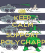 KEEP CALM AND SUPPORT BEING POLYCHAPPULING - Personalised Poster A4 size