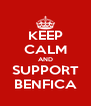 KEEP CALM AND SUPPORT BENFICA - Personalised Poster A4 size
