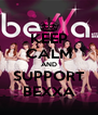 KEEP CALM AND SUPPORT BEXXA - Personalised Poster A4 size