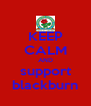 KEEP CALM AND support blackburn - Personalised Poster A4 size
