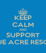 KEEP CALM AND SUPPORT BLUE ACRE RESCUE - Personalised Poster A4 size