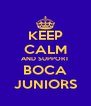 KEEP CALM AND SUPPORT BOCA JUNIORS - Personalised Poster A4 size