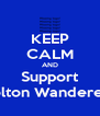 KEEP CALM AND Support Bolton Wanderers - Personalised Poster A4 size