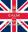 KEEP CALM AND support Brentford - Personalised Poster A4 size