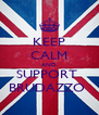 KEEP CALM AND SUPPORT  BRUDAZZO  - Personalised Poster A4 size