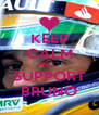 KEEP CALM AND     SUPPORT BRUNO - Personalised Poster A4 size