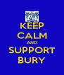 KEEP CALM AND SUPPORT BURY - Personalised Poster A4 size