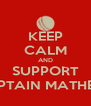 KEEP CALM AND SUPPORT CAPTAIN MATHEWS - Personalised Poster A4 size