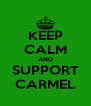 KEEP CALM AND SUPPORT CARMEL - Personalised Poster A4 size
