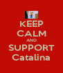 KEEP CALM AND SUPPORT Catalina - Personalised Poster A4 size