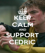 KEEP CALM AND SUPPORT CEDRIC - Personalised Poster A4 size
