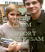 KEEP CALM AND SUPPORT CHARLIE/SAM - Personalised Poster A4 size