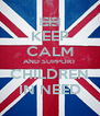 KEEP CALM AND SUPPORT CHILDREN IN NEED - Personalised Poster A4 size