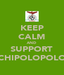 KEEP CALM AND SUPPORT CHIPOLOPOLO - Personalised Poster A4 size