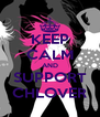 KEEP CALM AND SUPPORT CHLOVER - Personalised Poster A4 size