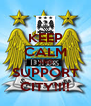 KEEP CALM AND SUPPORT CITY!!!! - Personalised Poster A4 size
