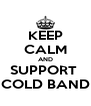 KEEP CALM AND SUPPORT  COLD BAND - Personalised Poster A4 size