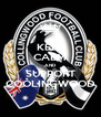 KEEP CALM AND SUPPORT COOLINGWOOD - Personalised Poster A4 size