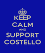 KEEP CALM AND SUPPORT COSTELLO - Personalised Poster A4 size