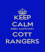 KEEP CALM AND SUPPORT COTT RANGERS - Personalised Poster A4 size
