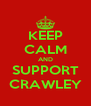 KEEP CALM AND SUPPORT CRAWLEY - Personalised Poster A4 size