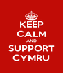 KEEP CALM AND SUPPORT CYMRU - Personalised Poster A4 size