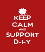 KEEP CALM AND SUPPORT D-I-Y - Personalised Poster A4 size
