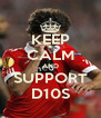 KEEP CALM AND SUPPORT D10S - Personalised Poster A4 size