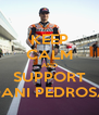 KEEP CALM AND SUPPORT DANI PEDROSA - Personalised Poster A4 size