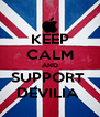 KEEP CALM AND SUPPORT  DEVILIA  - Personalised Poster A4 size
