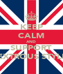 KEEP CALM AND SUPPORT DEXTROUS STYLEZ - Personalised Poster A4 size
