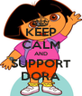 KEEP CALM AND SUPPORT DORA - Personalised Poster A4 size