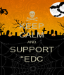"KEEP CALM AND SUPPORT ""EDC - Personalised Poster A4 size"