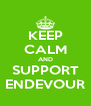 KEEP CALM AND SUPPORT ENDEVOUR - Personalised Poster A4 size