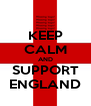 KEEP CALM AND SUPPORT ENGLAND - Personalised Poster A4 size