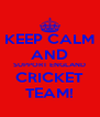 KEEP CALM AND SUPPORT ENGLAND CRICKET TEAM! - Personalised Poster A4 size