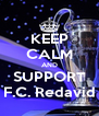 KEEP CALM AND SUPPORT F.C. Redavid - Personalised Poster A4 size
