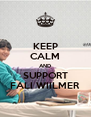 KEEP CALM AND SUPPORT FALI WIILMER - Personalised Poster A4 size